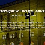 Metacognitive Therapy Conference 2019 Prague - 4th International Conference of Metacognitive Therapy - Featured Image