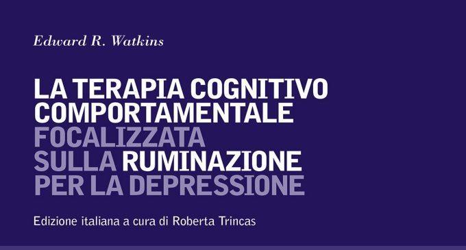 Edward R. Watkins e La terapia cognitivo comportamentale focalizzata sulla ruminazione per la depressione (2018) – Recensione del libro