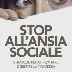 Stop all'ansia sociale (2018) di Nicola Marsigli - Recensione del libro