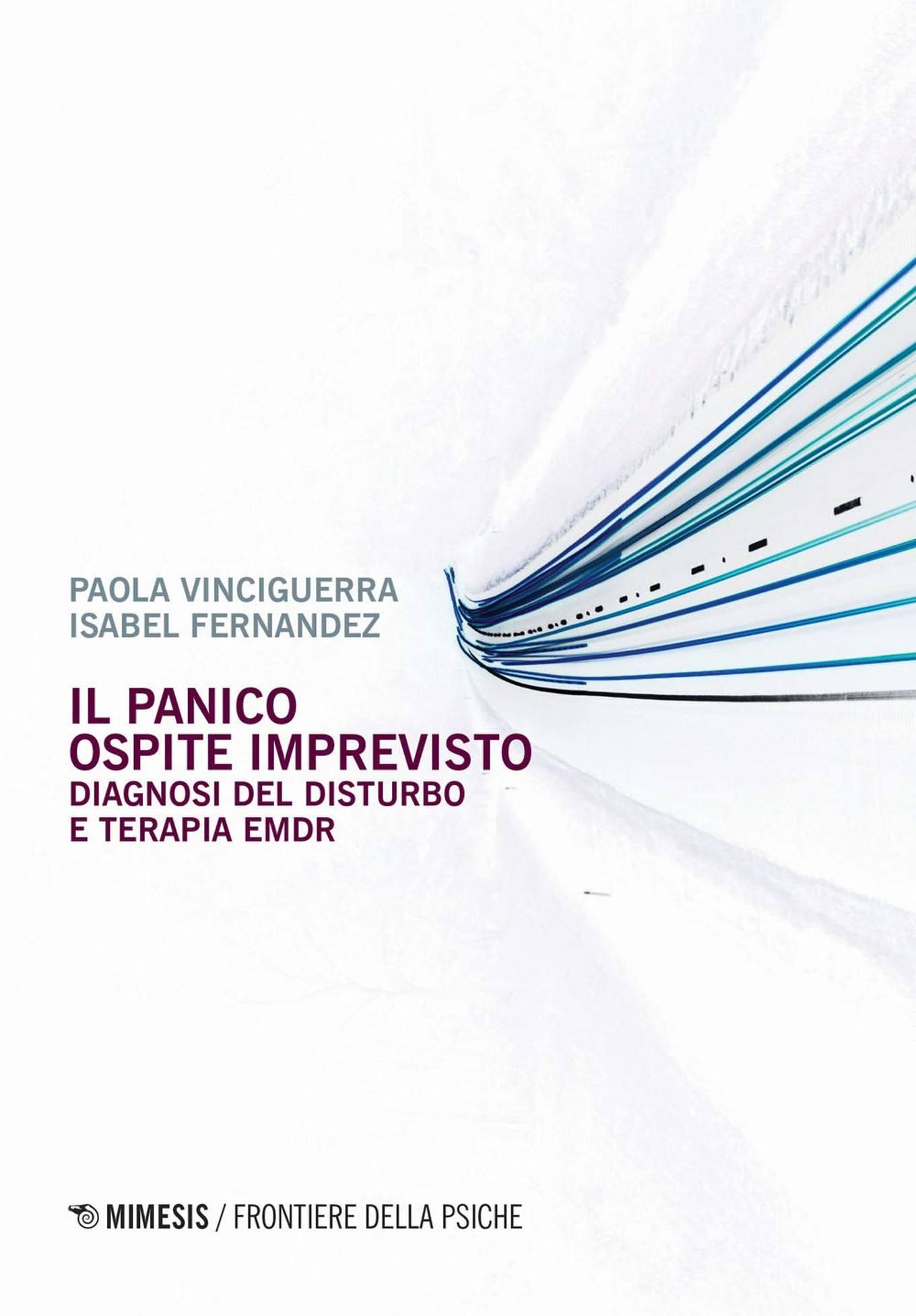 Il panico ospite imprevisto – Diagnosi del disturbo e terapia EMDR (2018) di Paola Vinciguerra e Isabel Fernandez – Recensione del libro