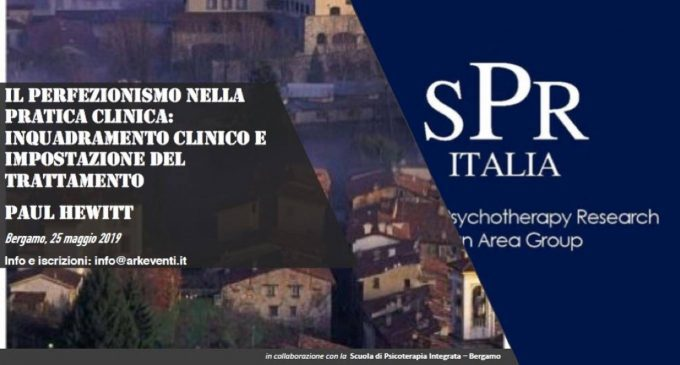 Paul L. Hewitt: Perfectionism. A Dynamic-Relational Approach to Conceptualization, Assessment and Treatment – Report dal Workshop di Bergamo, 25 Maggio