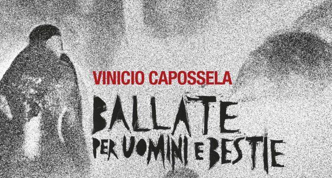Ballate per uomini e bestie di Vinicio Capossela, imperdibile album antropologico