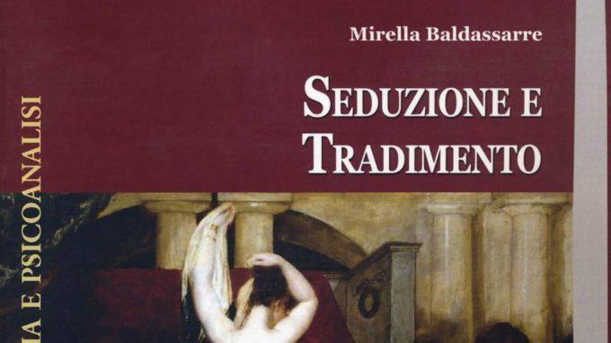Seduzione e tradimento (2018) di Mirella Baldassarre: i legami sentimentali dall'amore al dolore – Recensione del libro