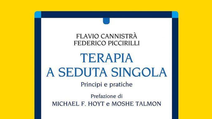 Terapia a seduta singola. Principi e pratiche. (2018) di Flavio Cannistrà e Federico Piccirilli – Recensione del libro