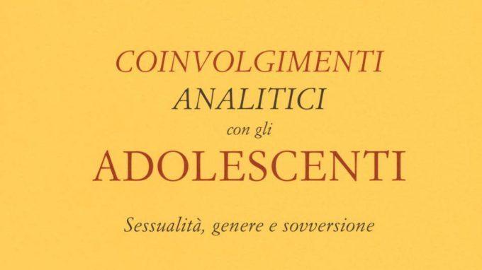 Coinvolgimenti analitici con gli adolescenti. Sessualità, genere e sovversione – Recensione del libro