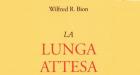 """L'esperienza disumanizzante della guerra tra le pagine de """"La lunga attesa"""" di Wilfred Bion"""