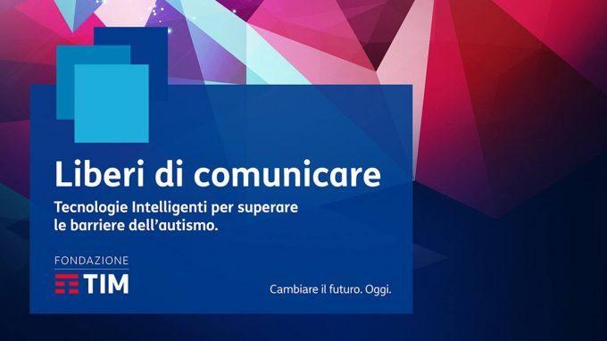 Fondazione TIM lancia il Bando: Liberi di comunicare. Tecnologie intelligenti e innovazione per l'autismo – Comunicato Stampa