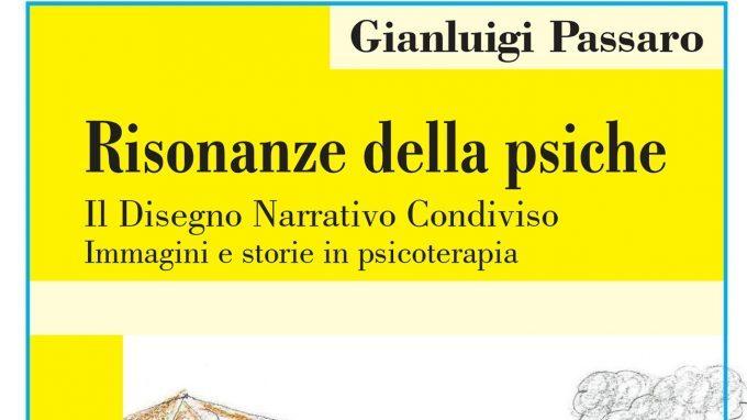 Risonanze della psiche. Il Disegno Narrativo Condiviso: immagini e storie in psicoterapia (2019) di G. Passaro – Recensione del libro