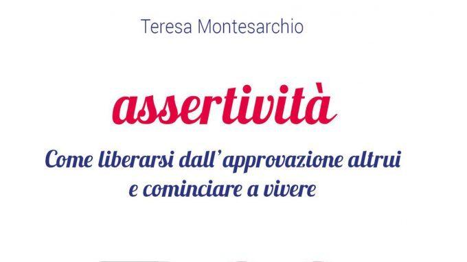 Assertività: come liberarsi dall'approvazione altrui e cominciare a vivere (2019) – Recensione del libro