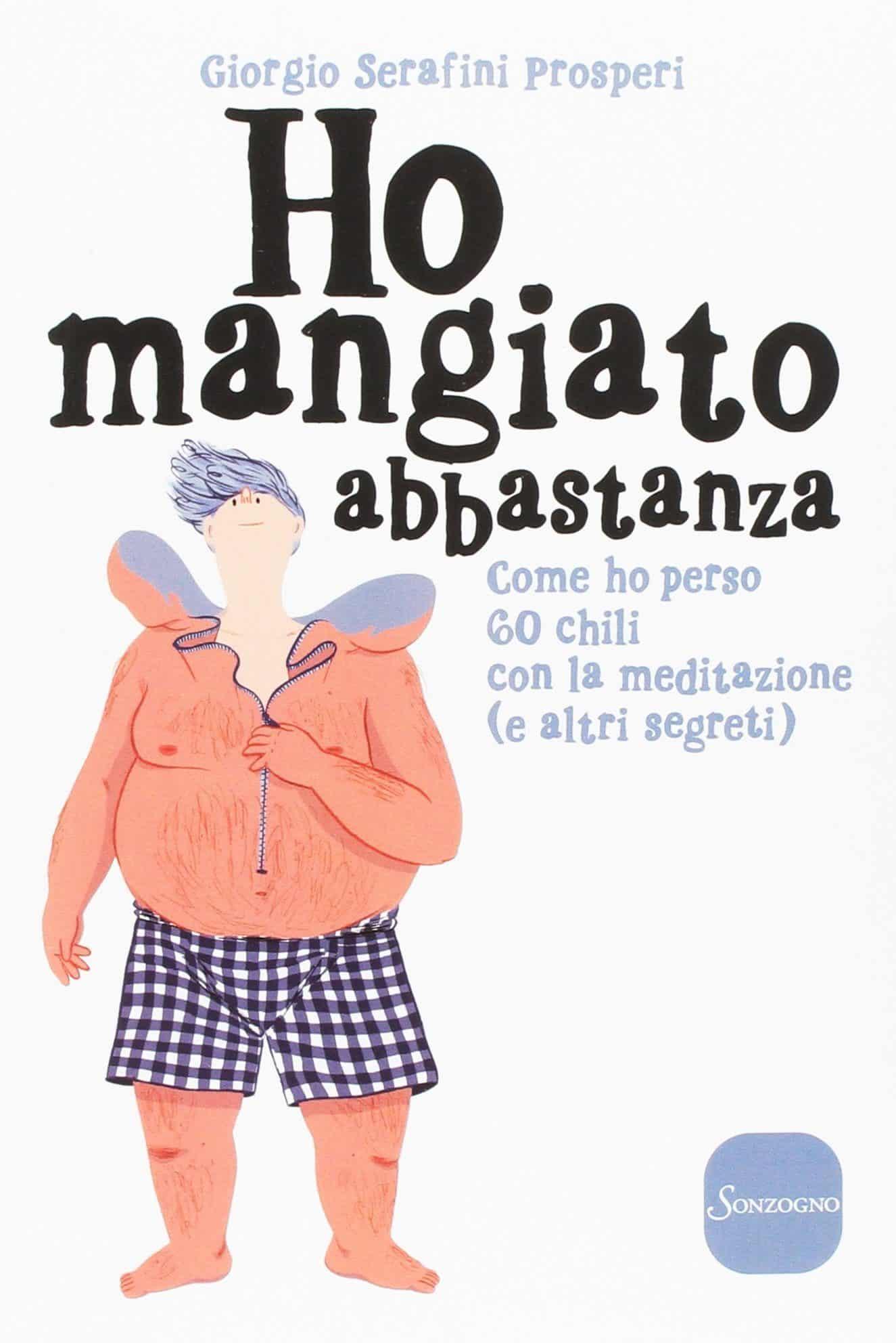 Respiro quindi sono – Recensione del libro: Ho Mangiato Abbastanza (2017) di Giorgio Serafini Prosperi