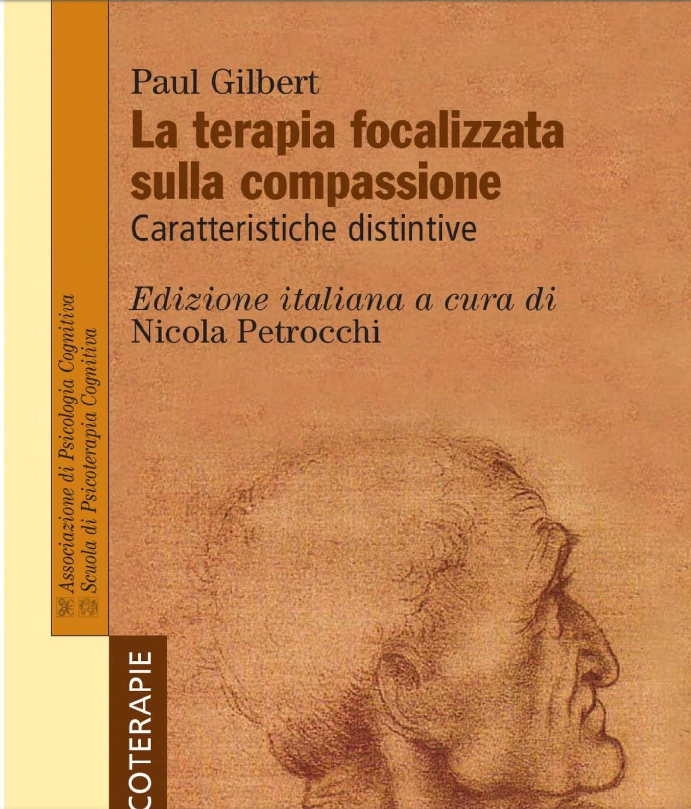 La terapia focalizzata sulla compassione. Caratteristiche distintive (2018) di P. Gilbert – Recensione del libro