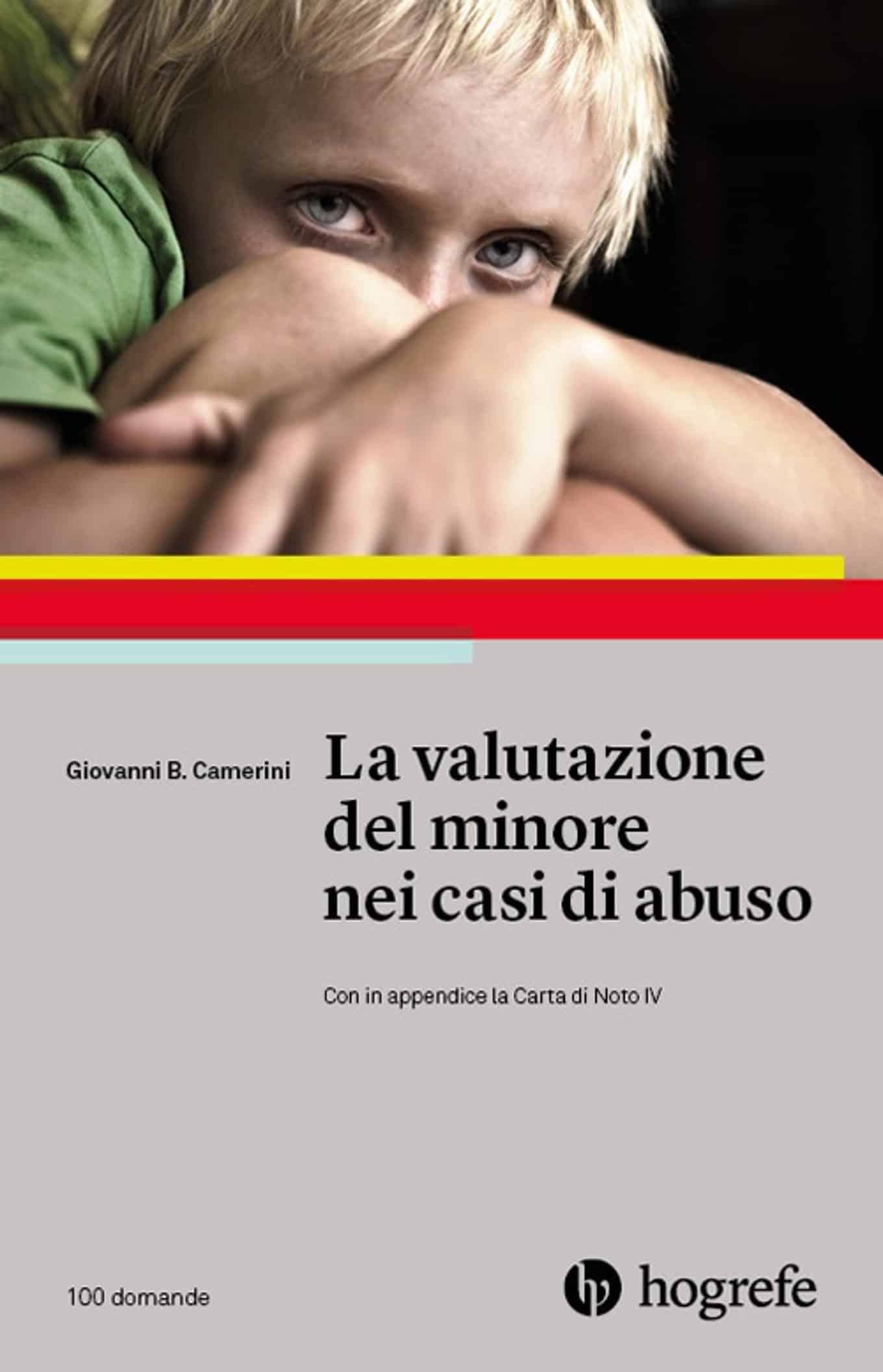 La valutazione del minore nei casi di abuso (2018) di Giovanni B. Camerini – Recensione del libro