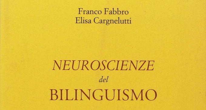 Neuroscienze del bilinguismo (2018) di E. Cargnelutti e F. Fabbro – Recensione del libro