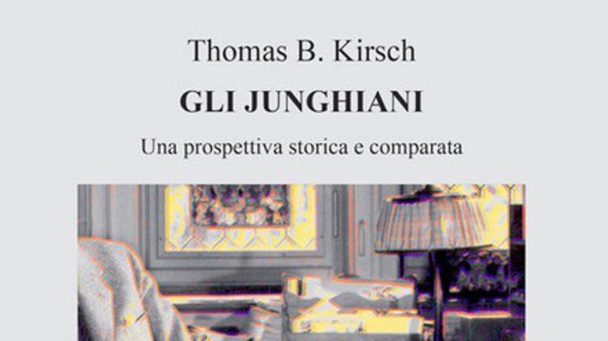 Gli Junghiani. Una prospettiva storica e comparata, di Thomas B. Kirsch – Recensione del libro