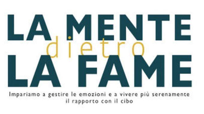 La mente dietro la fame (2019) di Stefania Rossi, un libro sul rapporto tra cibo ed emozioni  – Recensione