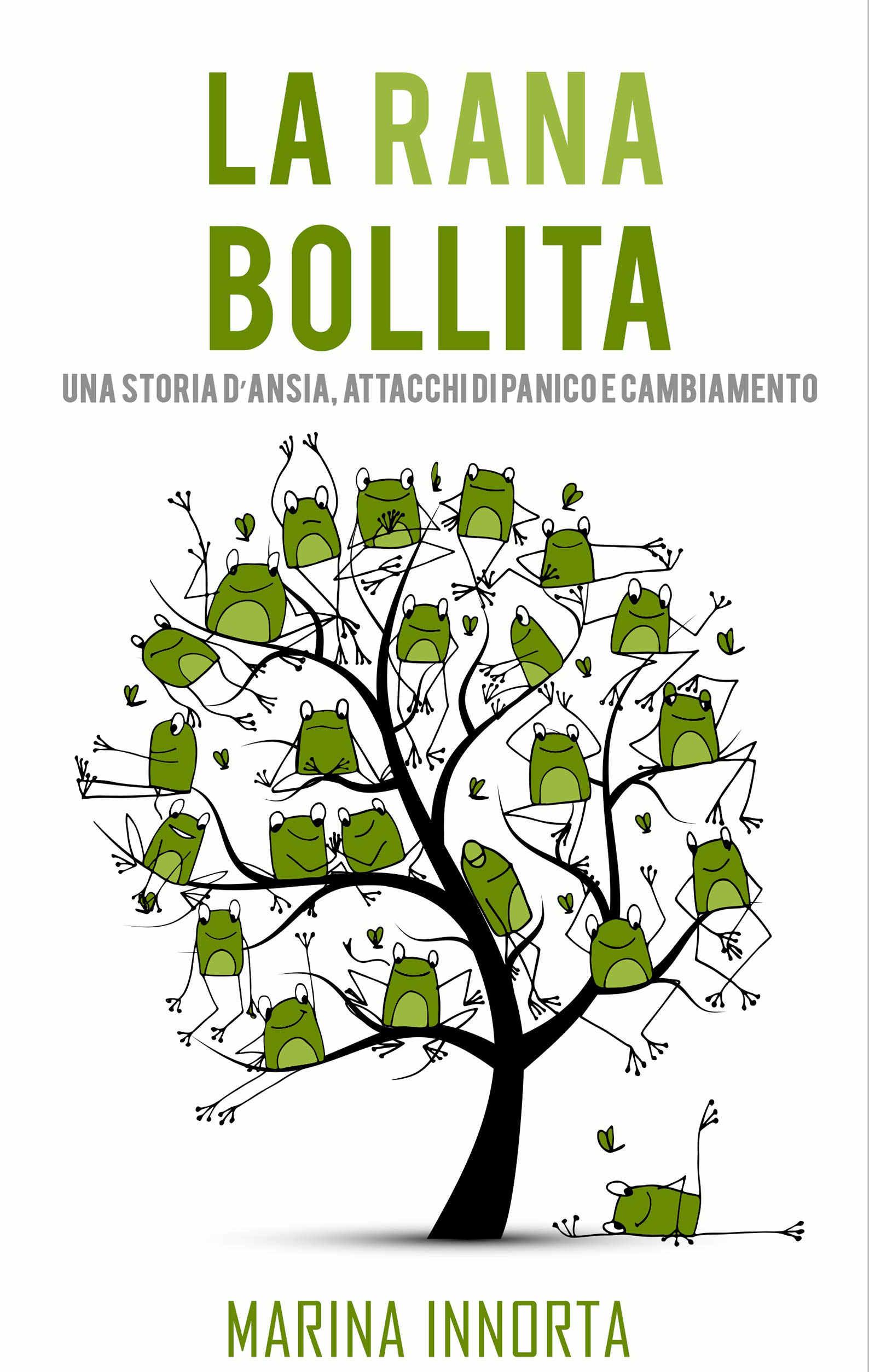 La rana bollita: una storia di ansia, attacchi di panico e cambiamento (2017) di M. Innorta – Recensione del libro