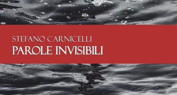 Parole invisibili (2019) di Stefano Carnicelli – Recensione del libro