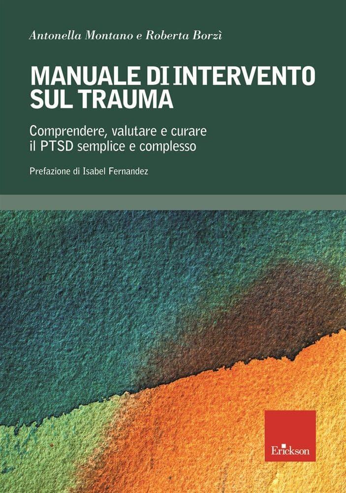 Manuale di intervento sul trauma (2019) di A. Montano e R. Borzì – Recensione del libro