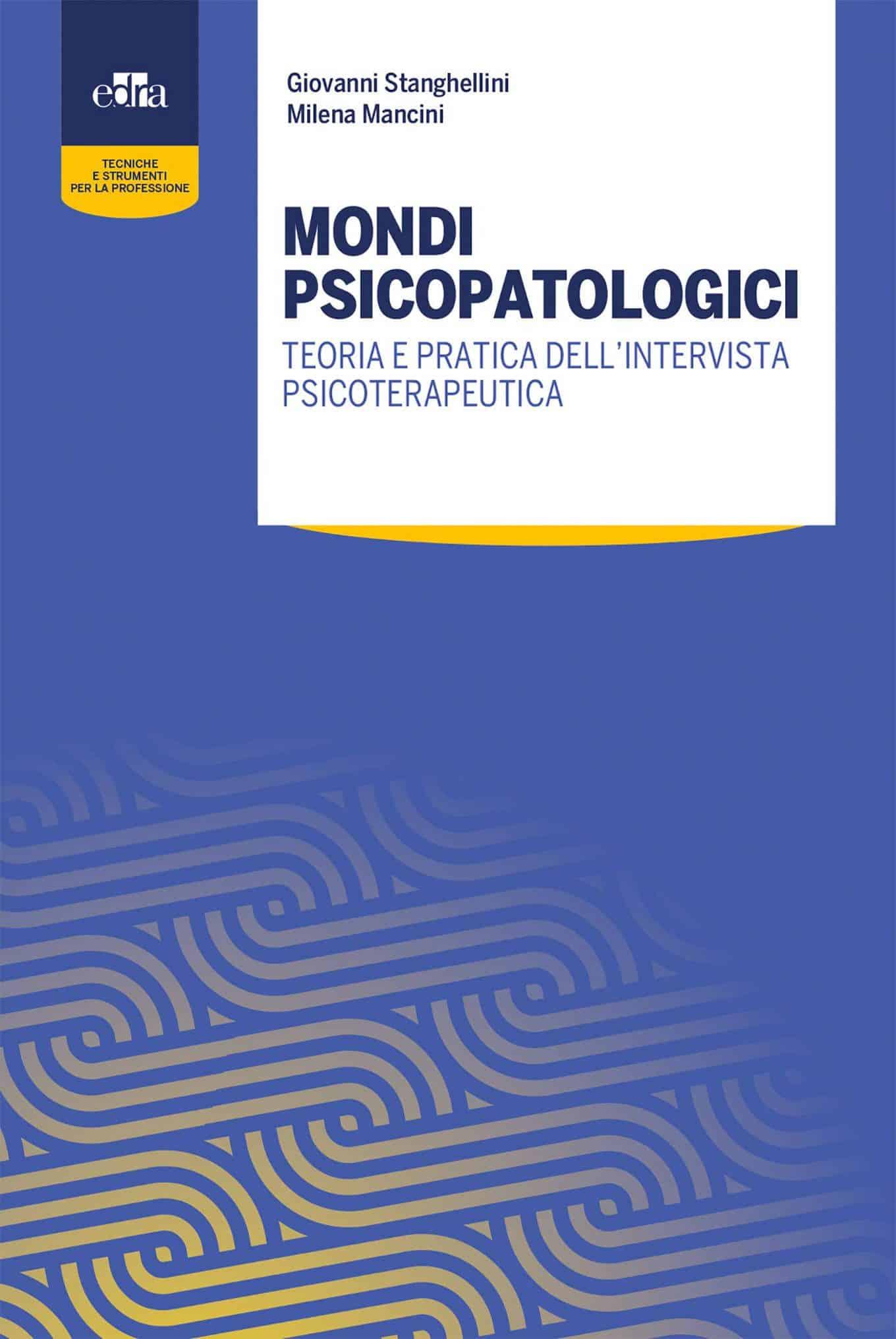 Mondi psicopatologici (2018) di G. Stanghellini e M. Mancini- Recensione del libro