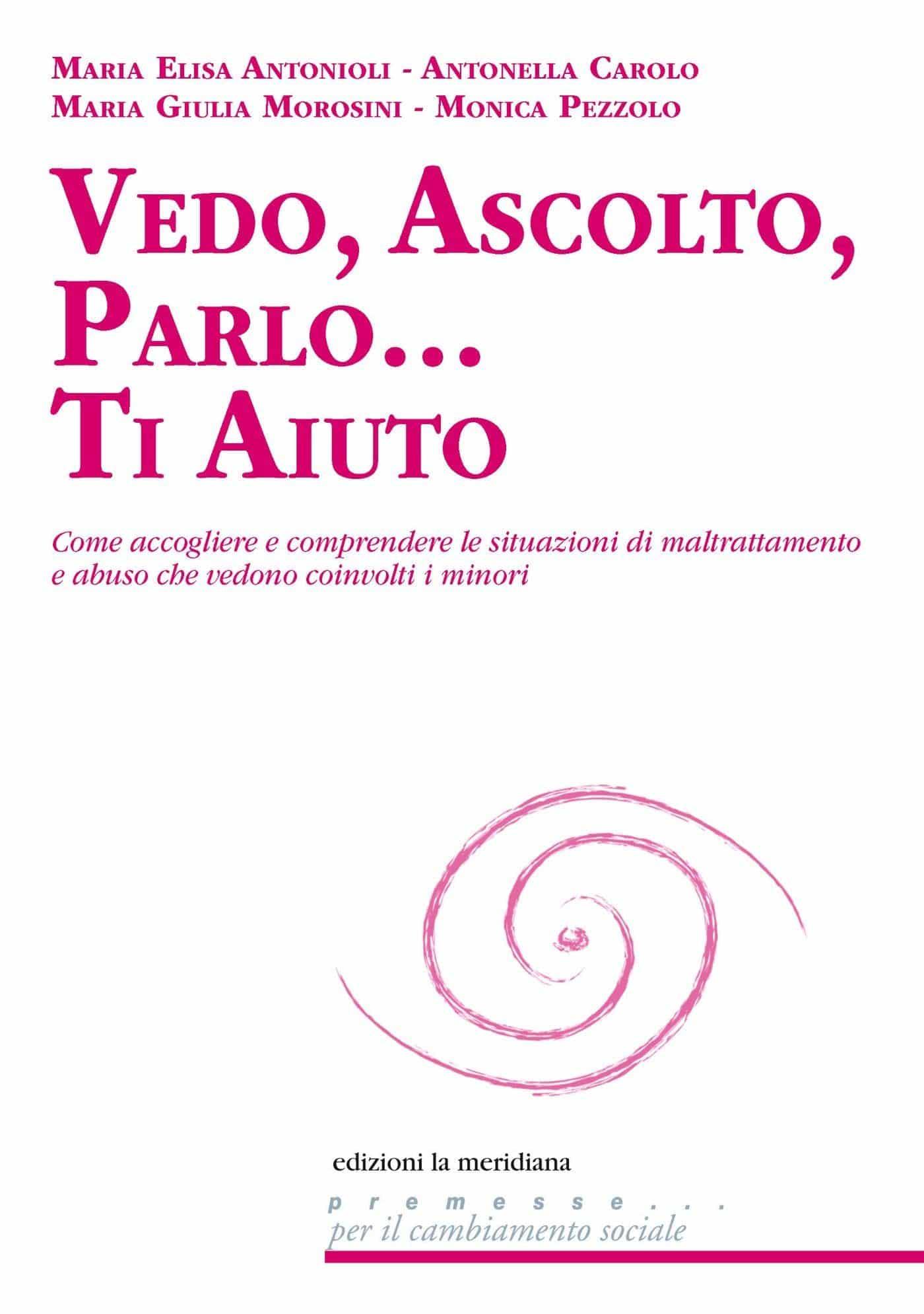 Vedo, Ascolto, Parlo…Ti Aiuto (2019) di Antonioli, Carolo, Morosini e Pezzolo – Recensione del libro