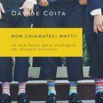 Non chiamateci matti 2019 di Davide Coita Recensione del libro featured