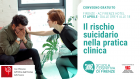 ***EVENTO RIMANDATO*** Il rischio suicidario nella pratica clinica – Congresso a Firenze, 17 Aprile 2020