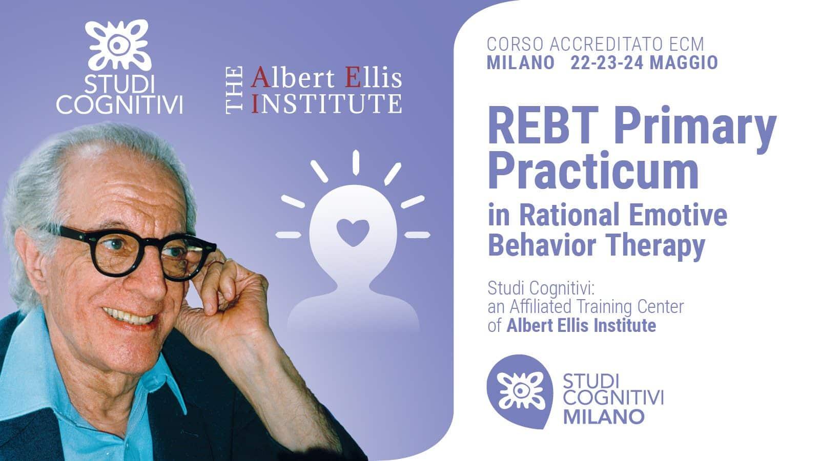 Primary Practicum in Rational Emotive Behavioral Therapy (REBT) - Milano, dal 22 al 24 Maggio 2020