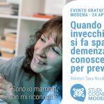 *** EVENTO ANNULLATO *** Quando nell'invecchiamento si fa spazio la demenza: conoscerla per prevenirla - Modena, 24 Aprile 2020