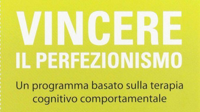 Vincere il perfezionismo (2012) di Camporese, Sartirana e Dalle Grave – Riflessioni sul tema a partire dal manuale