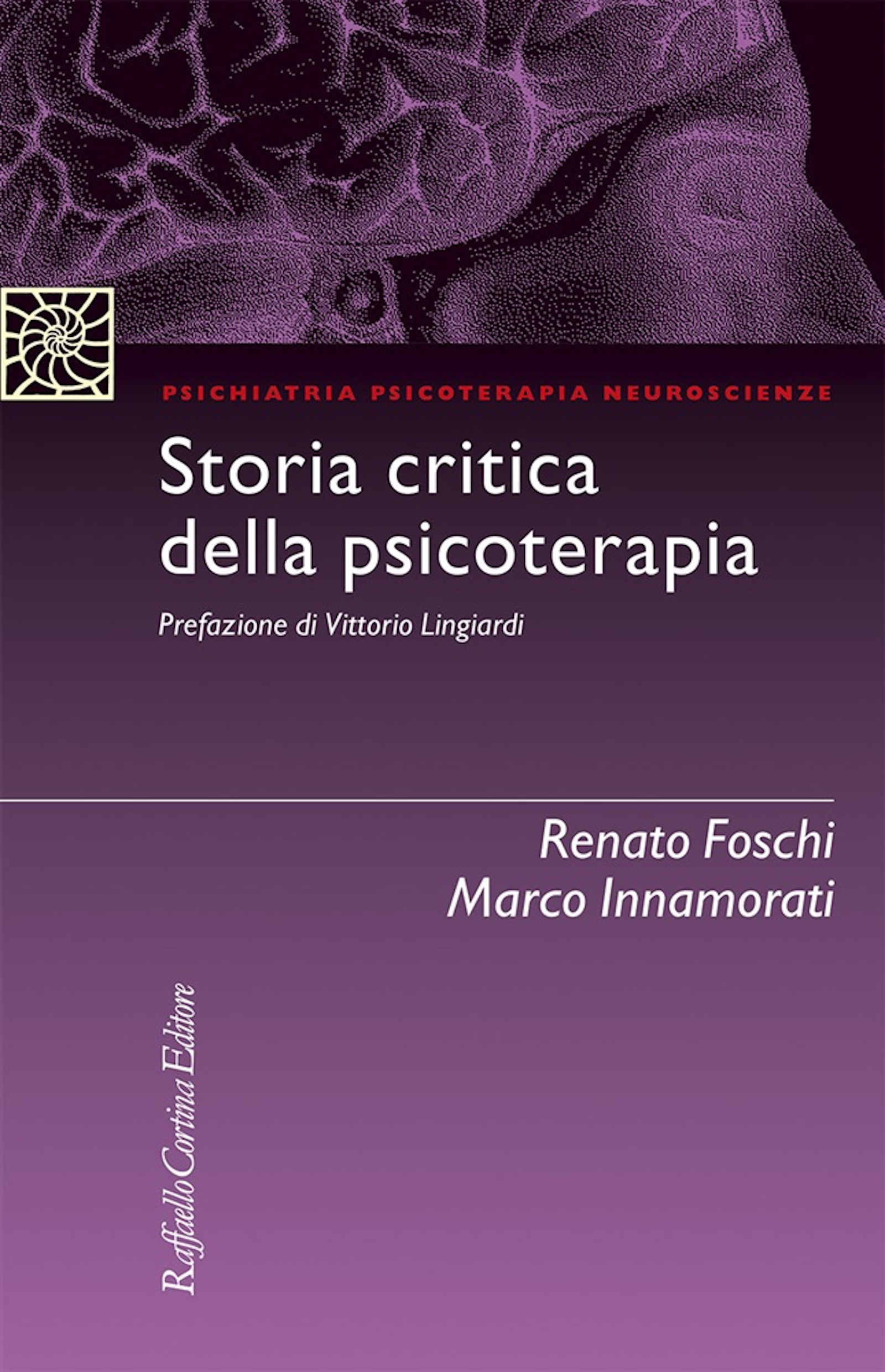 Storia critica della psicoterapia (2020) di Foschi R. & Innamorati M. – Recensione del libro