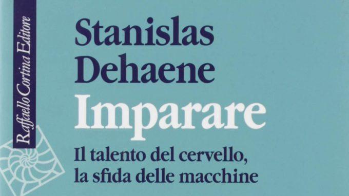 Stanislas Dehaene e il potere speciale del cervello: imparare – Recensione