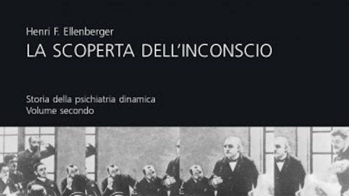 """Per i 50 anni di """"La scoperta dell'inconscio"""" di Henri Ellenberger"""