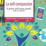 Self compassion il potere dellessere gentili con se stessi Recensione EVIDENZA