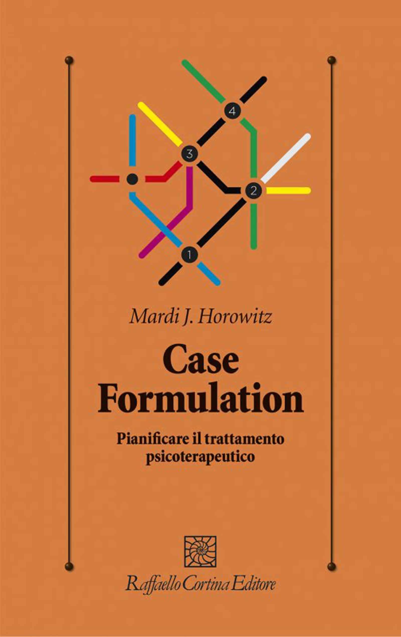 Case Formulation. Pianificare il trattamento psicoterapeutico, di Mardi J. Horowitz – Recensione del libro