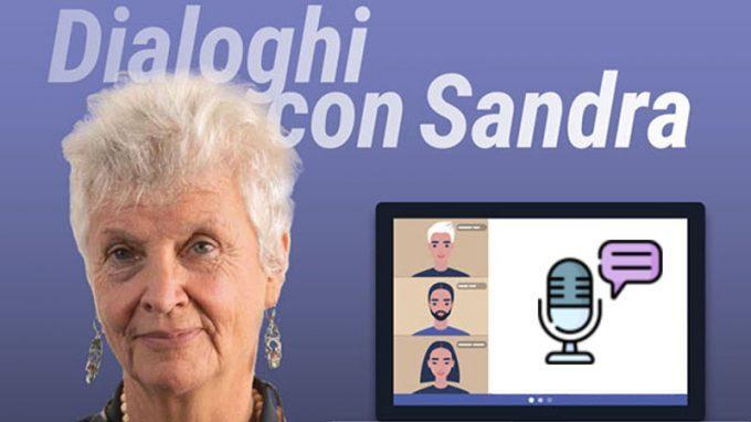 Dialoghi con Sandra – Ora disponibili in versione podcast