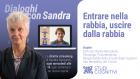 """Dialoghi con Sandra – VIDEO del quarto incontro """"Entrare nella rabbia, uscire dalla rabbia"""""""