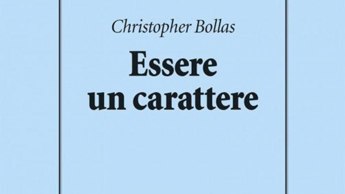 Essere un carattere (2020) di Christopher Bollas – Recensione del libro