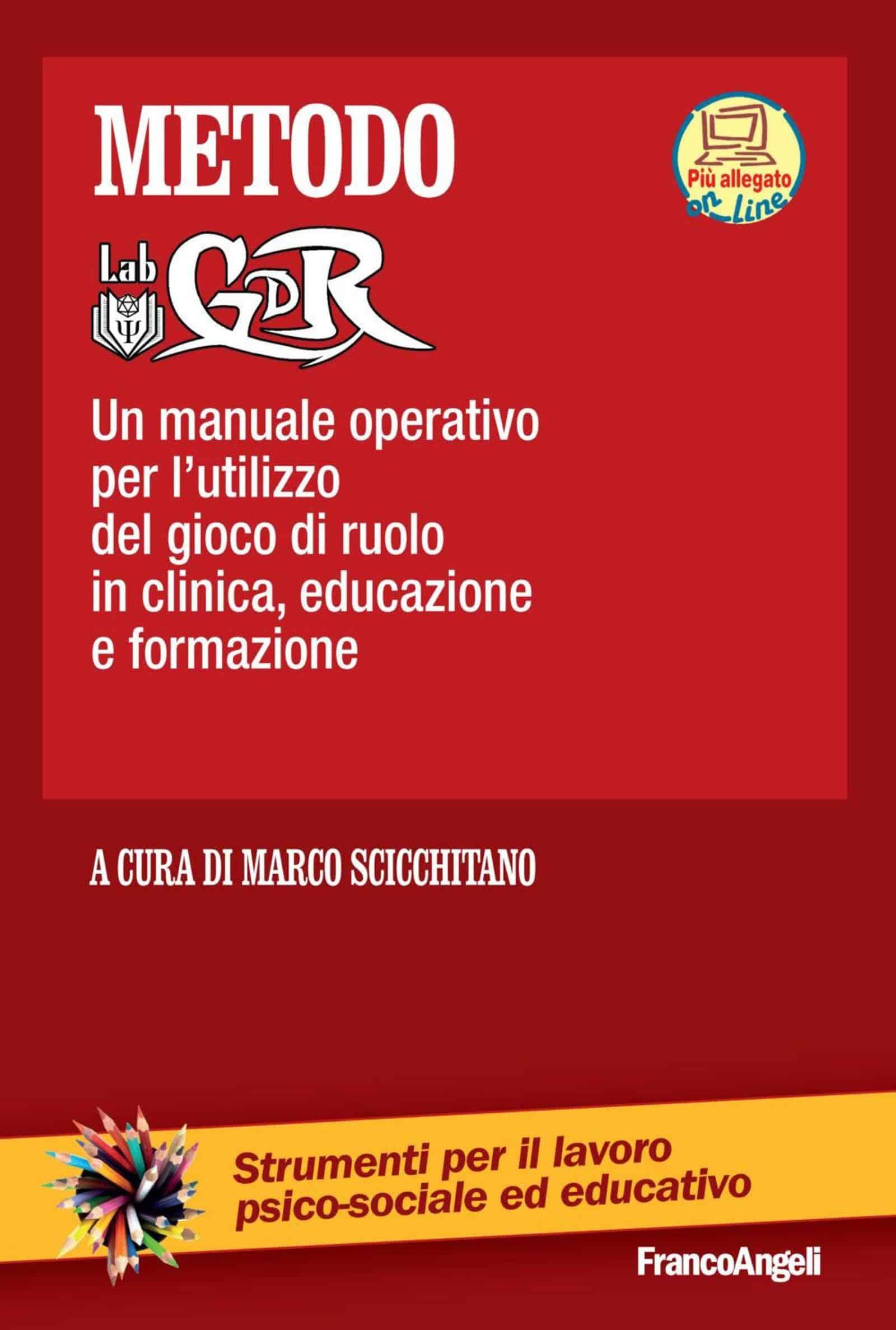 Metodo LabGDR, un manuale operativo per l'utilizzo del gioco di ruolo in clinica, educazione e formazione (2019), a cura di Marco Scicchitano- Recensione del libro