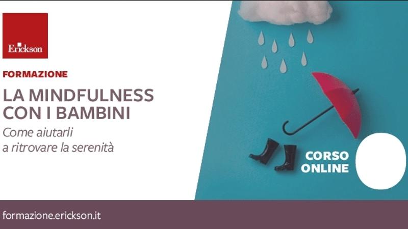 Mindfulness con i bambini aiutarli a ritrovare la serenita - Corso online