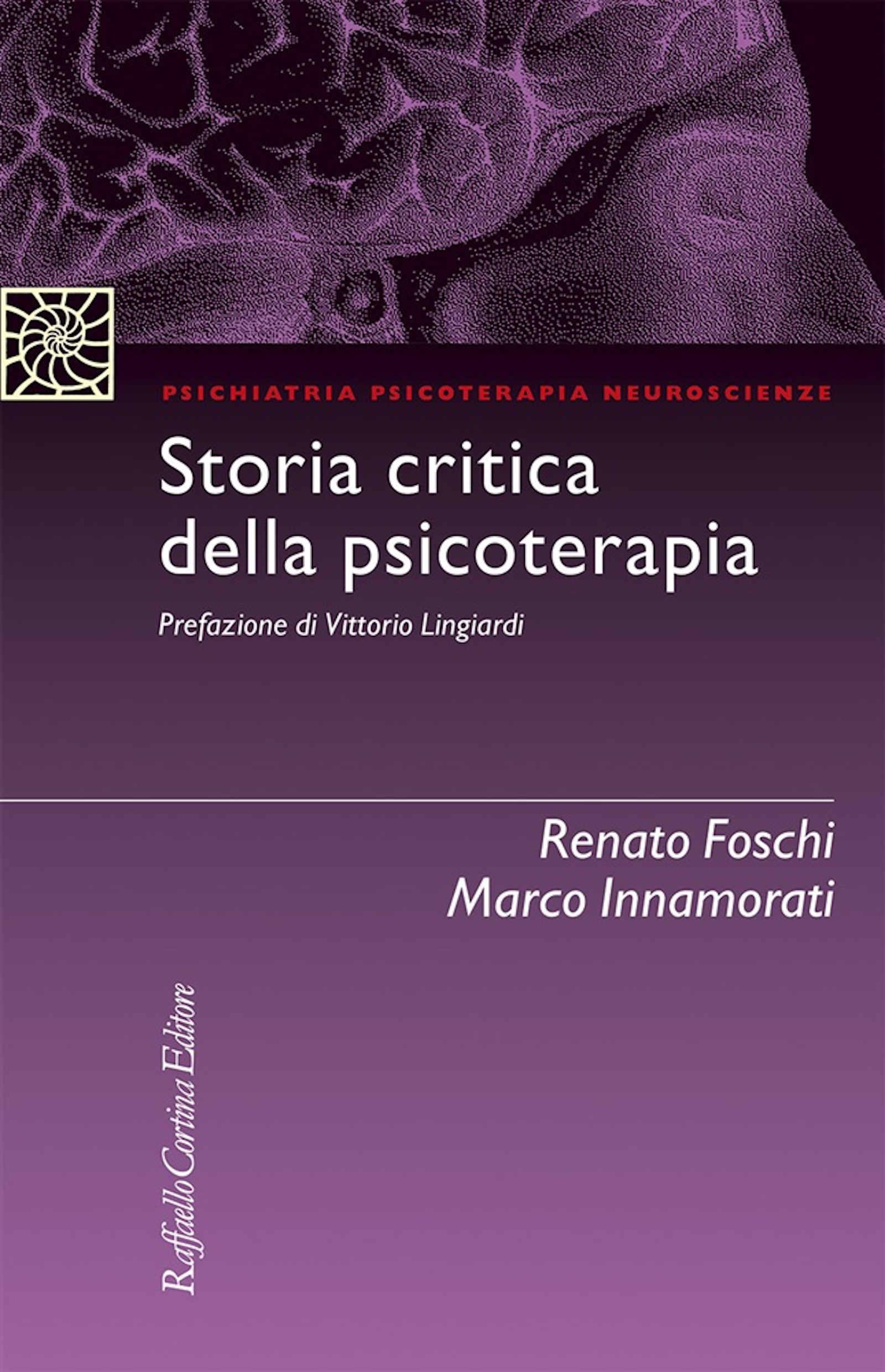 Storia Critica della Psicoterapia (2020) di R. Foschi e M. Innamorati – Recensione