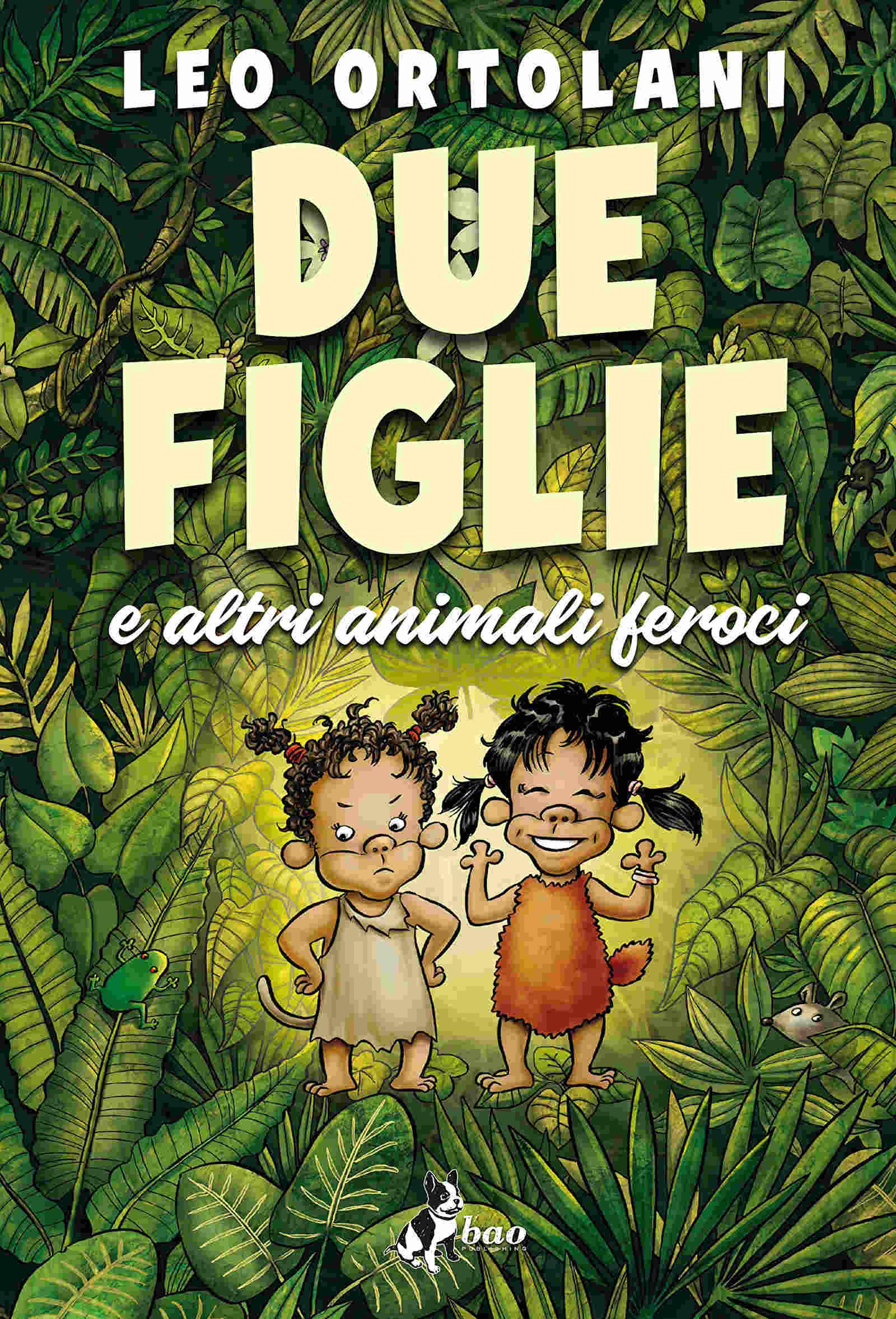 Due Figlie e altri animali feroci (2019) di Leo Ortolani – Recensione del libro