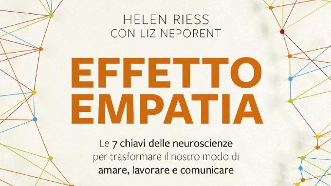 Effetto Empatia. Le 7 chiavi delle neuroscienze per trasformare il nostro modo di amare, lavorare e comunicare (2020) di Helen Riess – Recensione del libro