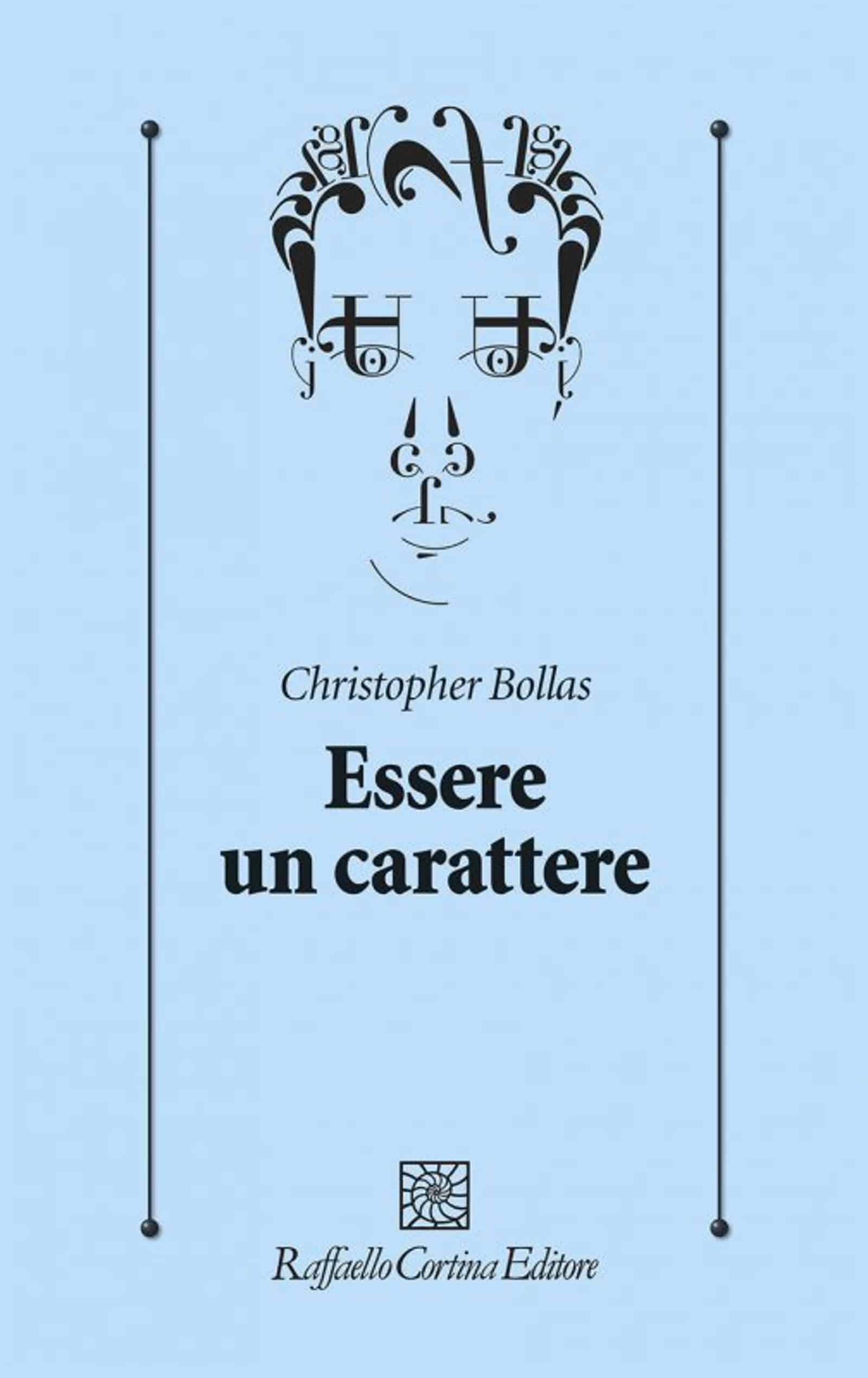 Essere un carattere – Recensione del libro di Christopher Bollas