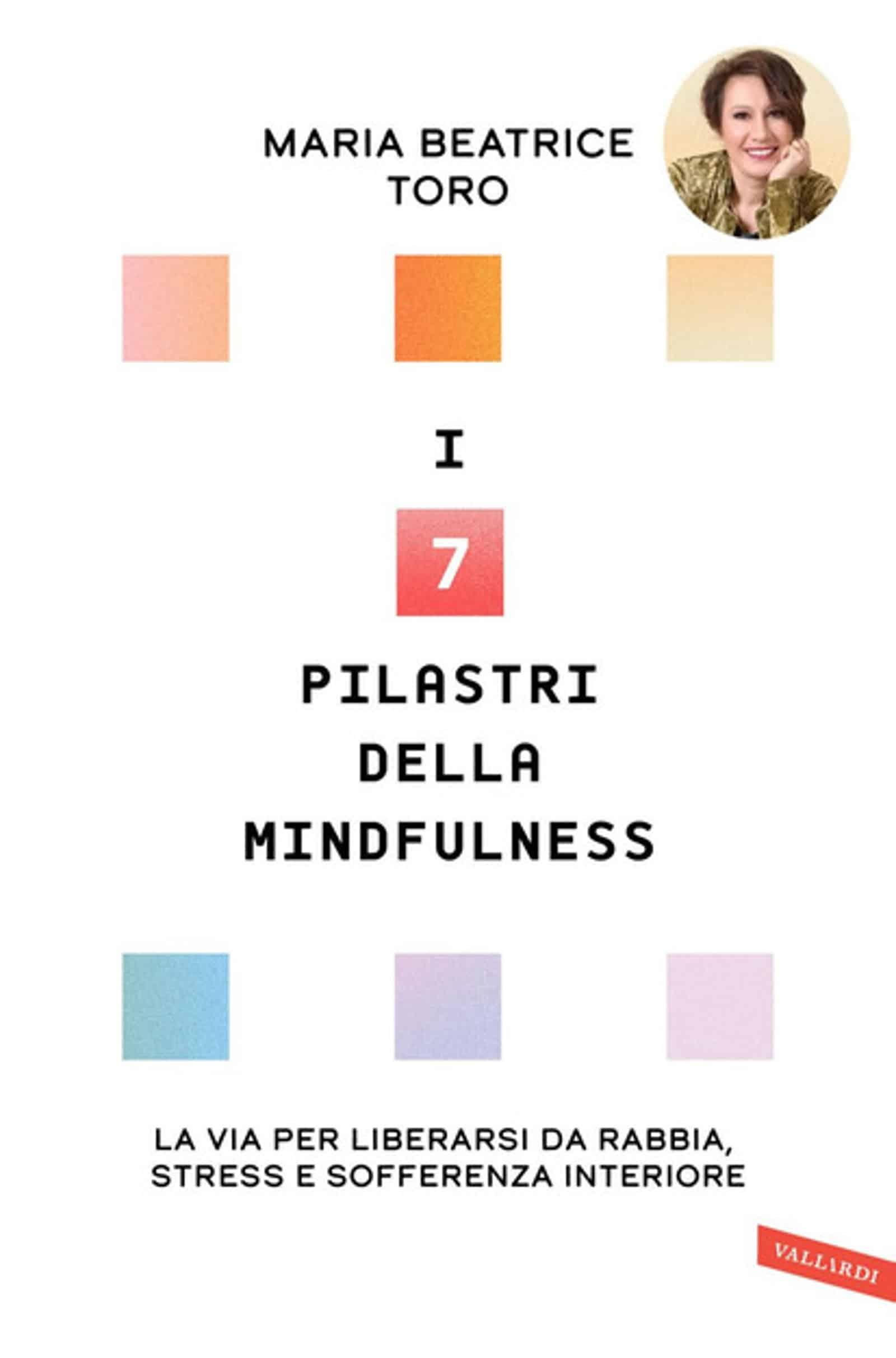 I sette pilastri della Mindfulness (2020) di Maria Beatrice Toro – Recensione del libro