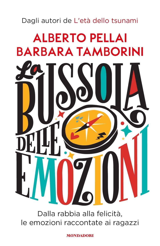 La bussola delle emozioni. Dalla rabbia alla felicità, le emozioni raccontate ai ragazzi (2019) di A. Pellai e B. Tamborini – Recensione del libro