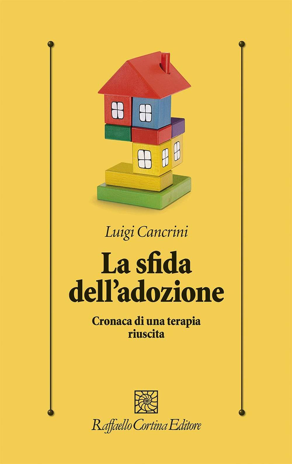 La sfida dell'adozione. Cronaca di una terapia riuscita (2020) di L. Cancrini – Recensione del libro