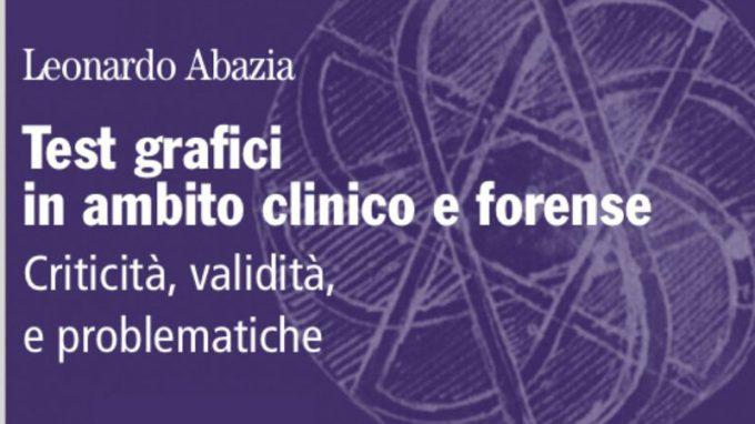 Test grafici in ambito clinico e forense. Criticità, validità e problematiche – Intervista a Leonardo Abazia
