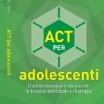 ACT per adolescenti 2019 di S L Turrell e M Bell Recensione del libro Featured