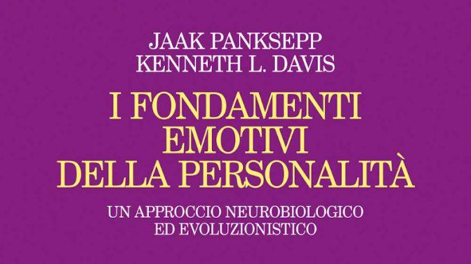 I fondamenti emotivi della personalità (2020) di Jaak Panksepp e Kenneth L. Davis – Recensione del libro