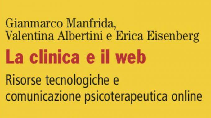 La clinica e il web (2020) di Gianfranco Manfrida, Valentina Albertini e Erica Eisenberg – Recensione del libro